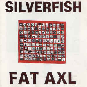 Silverfish Fat Axl